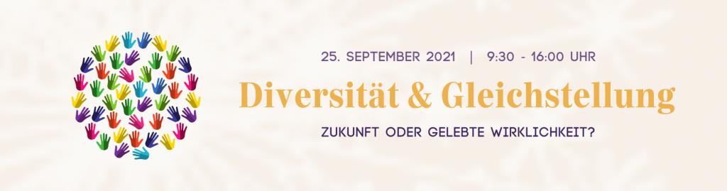 """Banner zur Tagung """"Diverstät & Gleichstellung - Zukunft oder gelebte Wirklichkeit?"""" am 25. September 2021 von 9:30 - 16:00 Uhr Das Tagungslogo sind bunte Handabdrücke die einen Kreis formen."""