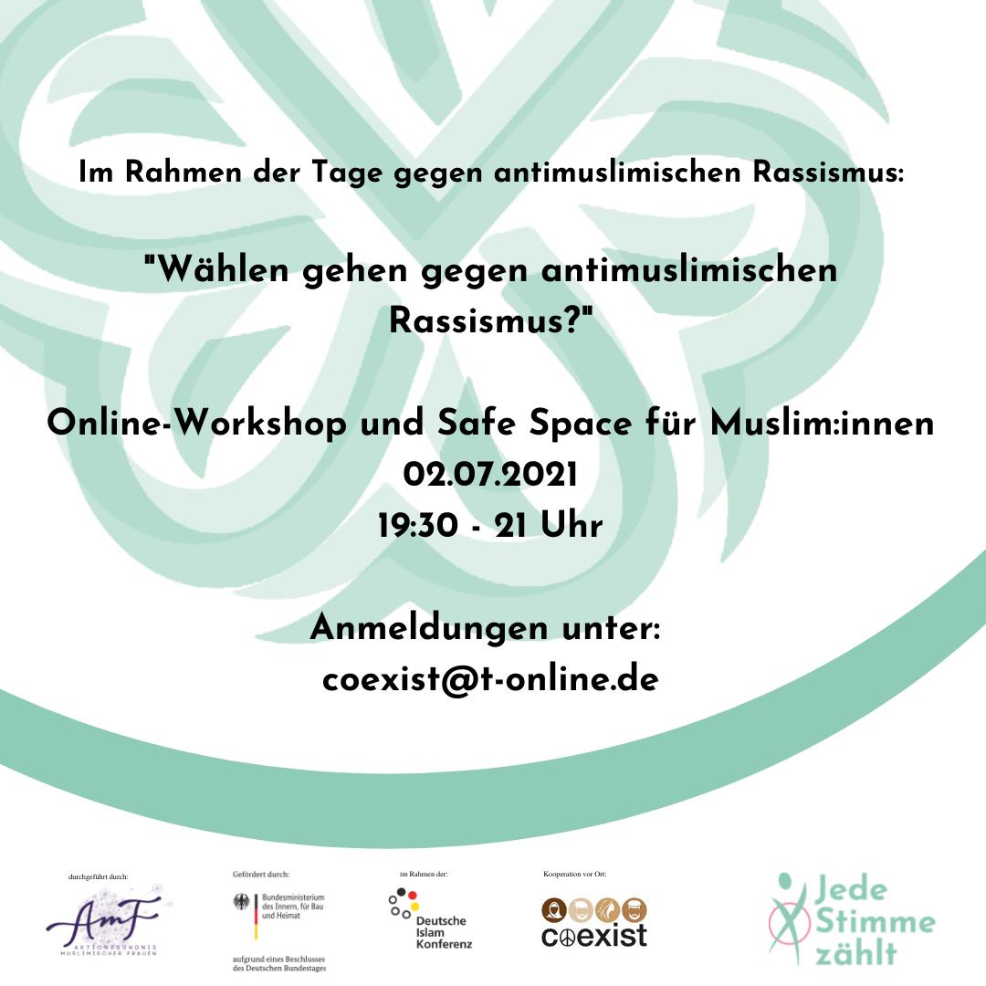 Online-Workshop und Safe Space für Muslim:innen Wann? 02.07.2021 von 19:30 - 21:00 Uhr