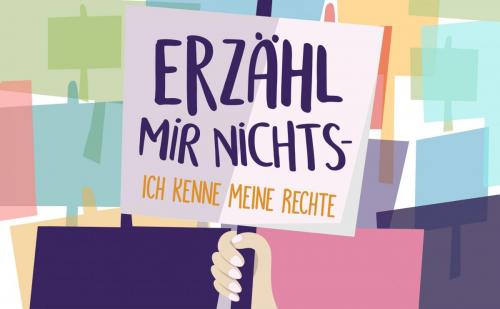"""Projektgrafik: Eine Hand erhebt ein Schild mit der Aufschrift """"Erzähl mir nichts - ich kenne meine Rechte"""" Im Hintergrund sind weitere bunte Schilder zu sehen"""